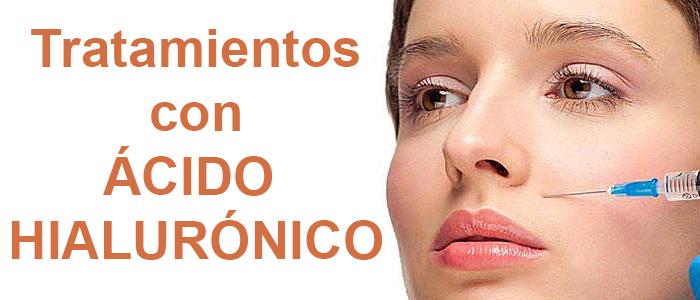 los tratamientos que podemos hacer con acido hialuronico